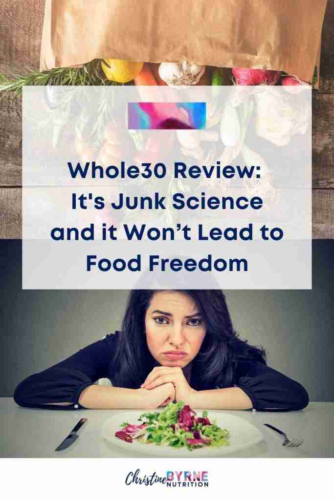 Whole30 Review: It's junk science and it won't lead to food freedom. It can also really exacerbate eating disorders and disordered eating.