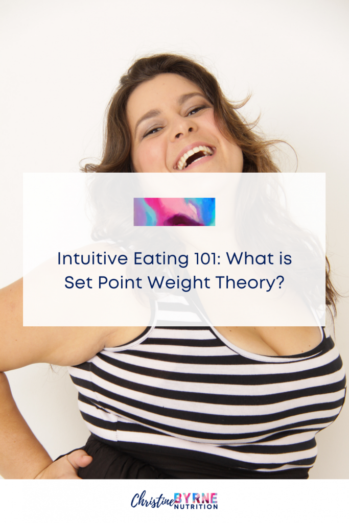 What Is Set Point Weight Theory? What Does it Have to Do With Intuitive Eating?